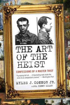 Connor, Myles J., & Siler, Jenny,  The Art of the Heist, Confessions of a Master Thief