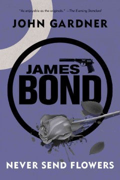 Gardner, John, Never Send Flowers, James Bond