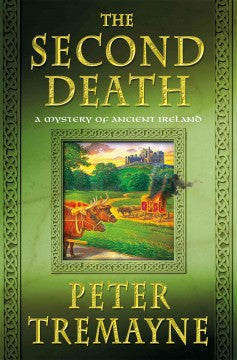 Tremayne, Peter, The Second Death: A Mystery of Ancient ireland