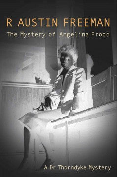 Freeman, R Austin, The Mystery of Angelina Frood
