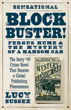 Sussex, Lucy, Blockbuster! Fergus Hume & the Mystery of a Hansom Cab