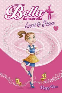 Rose, Poppy, Bella dancerella, Loves to Dance, book 1