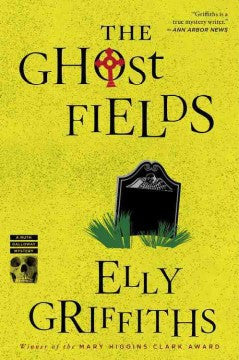 Griffiths, Elly, The Ghost Fields
