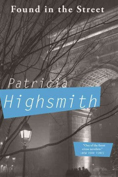 Highsmith, Patricia, Found in the Street