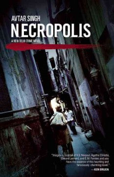 Singh, Avtar, Necropolis: A New Delhi Crime Novel