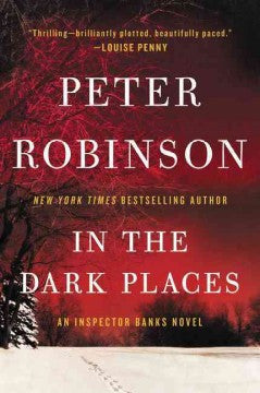 Robinson, Peter, In the Dark Places: An Insp. Banks Novel