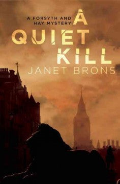 Brons, Janet, A Quiet Kill, A Forsyth & Hay Mystery``