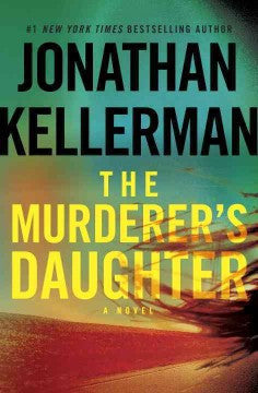 Kellerman, Jonathan, The Murderer's Daughter