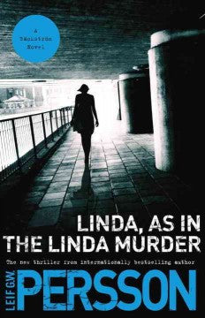 Persson, Leif G. W., Linda, as in The Linda Murder