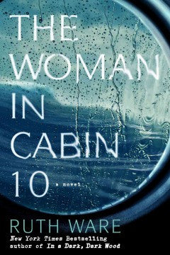 Ware, Ruth, The Woman in Cabin 10 - US edition