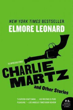 Leonard, Elmore, Charlie Martz and Other Stories