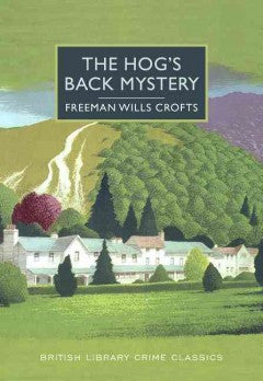 Crofts, Freeman Wills, The Hog's Back Mystery