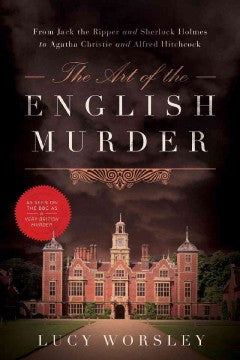 Worsley, Lucy, The Art of the English Murder
