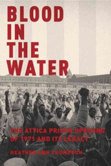 Thompson, Heather Ann, Blood in the Water: The Attica Prison Uprising