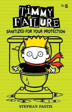 Pastis, Stephan, Timmy Failure; Sanitized for Your Protection #4