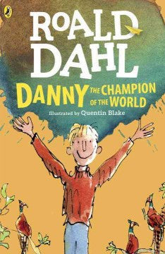 Dahl, Roald, Danny: The Champion of the World