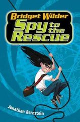 Bernstein, Jonathan, Bridget Wilder: Spy to the Rescue