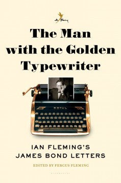 Fleming, Fergus, The Man with the Golden Typewriter