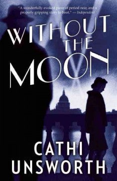 Unsworth, Cathi, Without the Moon