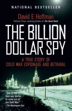 Hoffman, David E., The Billion Dollae Spy; A True Story of Cold War Espionage