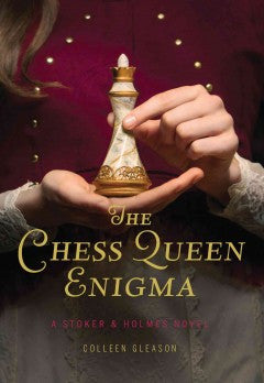 Gleason, Colleen, The Chess Queen Enigma: A Stoker & Holmes Novel, book 3