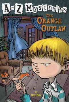 Roy, Ron, A to Z Mysteries, The Orange Outlaw