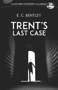 Bentley, E. C., Trent's Last Case