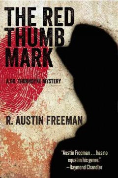 Freeman, R. Austin, The Red Thumb Mark: A Dr. Thorndyke Mystery