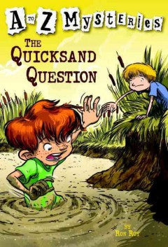 Roy, Ron, A to Z Mysteries, The Quicksand Question