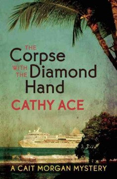 Ace, Cathy, The Corpse with the Diamond Hand