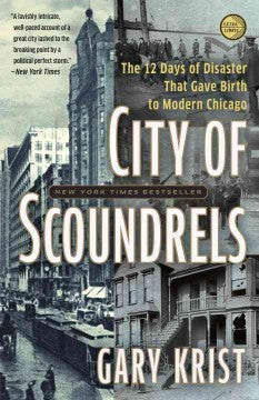 Krist, Gary, City of Scoundrels, The Twelve Days of Disaster That Gave Birth to Modern Chicago