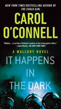 O'Connell, Carol, It Happens in the Dark: A Mallory Novel