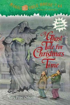 Osborne, Mary Pope, Magic Treehouse #44, A Ghost Tale for Christmas Time