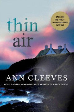 Cleeves, Ann, Thin Air: The Shetland Islands Series