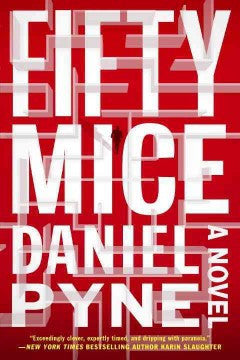 Pyne, Daniel, Fifty Mice: A Novel