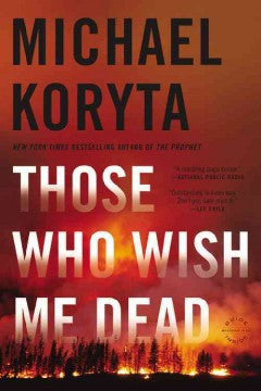 Michael Koryta - Those Who Wish Me Dead - Paperback