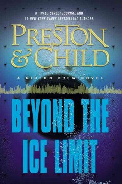 Preston, Douglas & Child, Lincoln, Beyond the Ice Limit: A Gideon Crew Novel