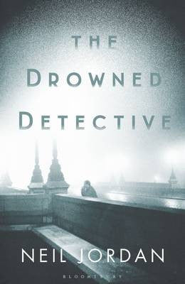 Neil Jordan - The Drowned Detective
