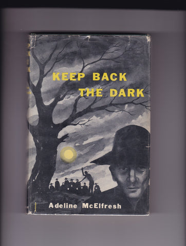 McElfresh, Adeline - Keep Back the Dark