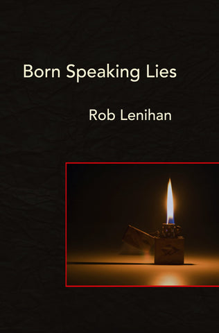 Rob Lenihan - Born Speaking Lies