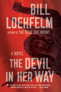 Bill Loehfelm - The Devil in Her Way