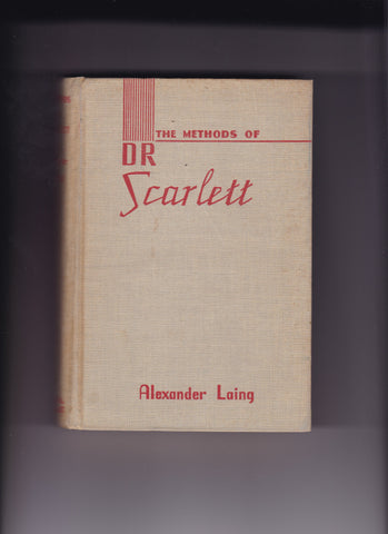Laing, Alexander - The Methods Of Dr. Scarlett