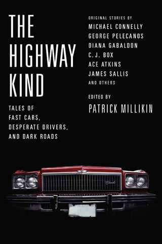 Patrick Millikin, ed. - The Highway Kind
