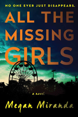 Megan Miranda - All the Missing Girls