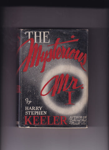 Keeler, Harry Stephen - The Mysterious Mr. I