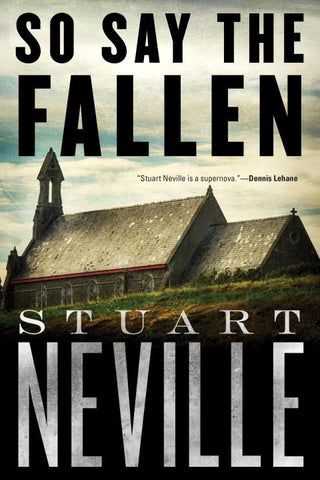 Stuart Neville - So Say the Fallen