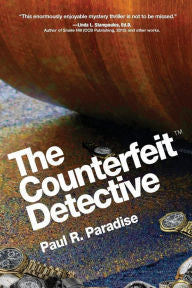 Paul R. Paradise - The Counterfeit Detective