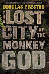 Douglas Preston - The Lost City of the Monkey God