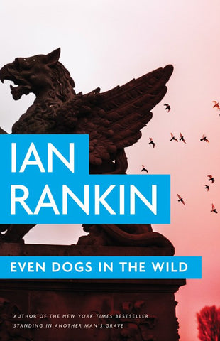 Ian Rankin - Even Dogs in the Wild