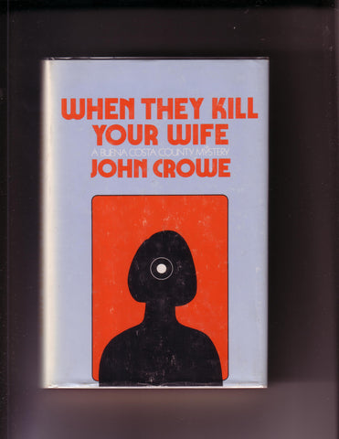 John Crowe - When They Kill Your Wife